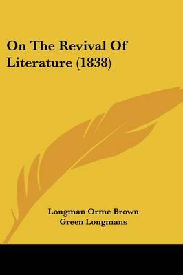On The Revival Of Literature (1838) by Longman Orme Brown Green Longmans image