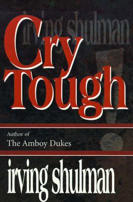 Cry Tough by Irving Shulman