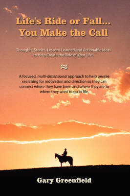 Life's Ride or Fall...You Make the Call by Gary Greenfield