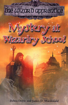 Wizard Apprentice 7:Mystery at Wizardry School by Doyle & MacDonald