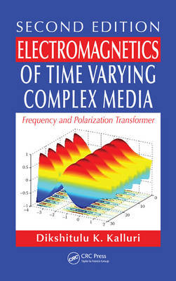 Electromagnetics of Time Varying Complex Media by Dikshitulu K. Kalluri image