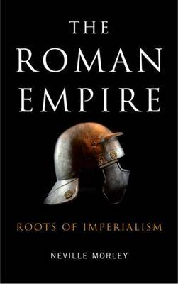 The Roman Empire by Neville Morley image