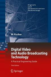 Digital Video and Audio Broadcasting Technology by Walter Fischer