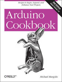 Arduino Cookbook by Michael Margolis