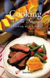 Cooking 4 the Seasons by . Grace