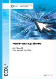 ECDL Syllabus 5.0 Module 3 Word Processing Using Word 2010 by CIA Training Ltd