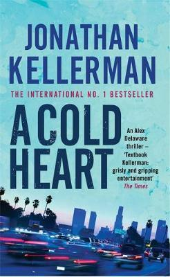 A Cold Heart (Alex Delaware #17) by Jonathan Kellerman image
