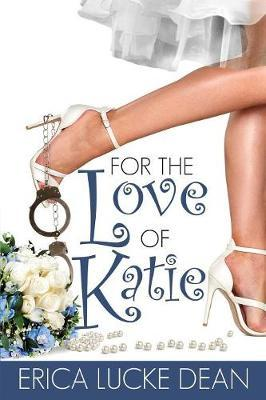 For the Love of Katie by Erica Lucke Dean image