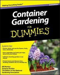 Container Gardening For Dummies by Bill Marken