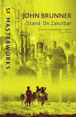 Stand on Zanzibar (S.F. Masterworks) by John Brunner