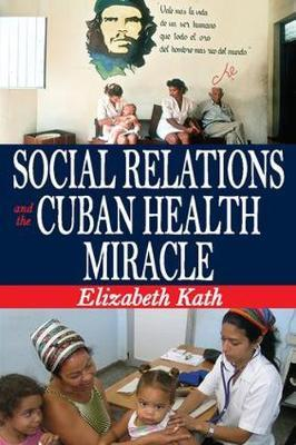 Social Relations and the Cuban Health Miracle by Elizabeth Kath