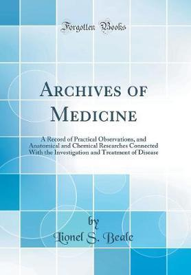 Archives of Medicine by Lionel S. Beale