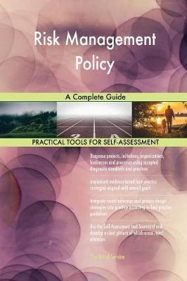 Risk Management Policy a Complete Guide by Gerardus Blokdyk image