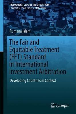 The Fair and Equitable Treatment (FET) Standard in International Investment Arbitration by Rumana Islam image