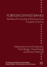 Foreign-Owned Banks by Malgorzata Iwanicz-Drozdowska