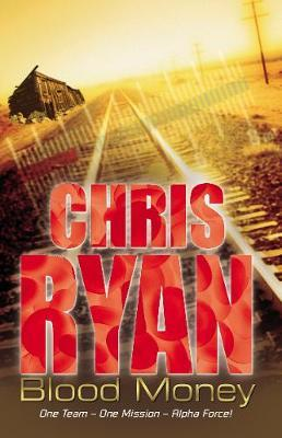 Blood Money (Alpha Force #7) by Chris Ryan