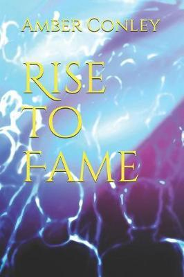 Rise to Fame by Amber Conley image