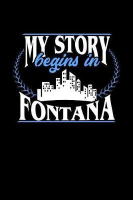 My Story Begins in Fontana by Dennex Publishing image