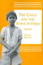 The Child and the State in India by Myron Weiner