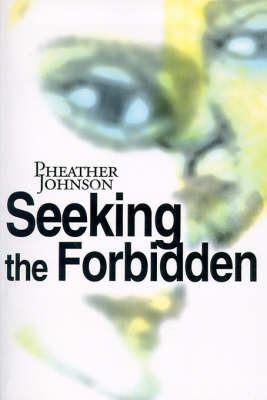 Seeking the Forbidden by Pheather Johnson image