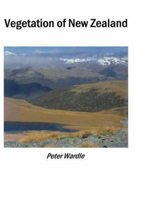 Vegetation of New Zealand by Peter, Wardle