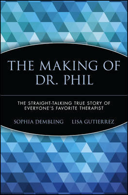 The Making of Dr. Phil by Sophia Dembling