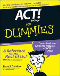 ACT! by Sage For Dummies by Karen S Fredricks