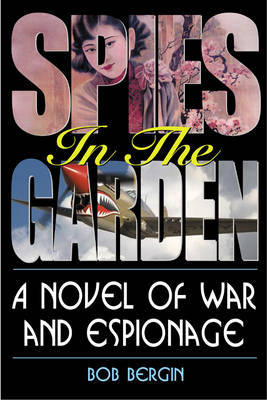 Spies in the Garden by Bob Bergin image