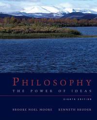 Philosophy: The Power of Ideas by Brooke Noel Moore image