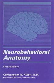 Neurobehavioral Anatomy by Christopher M Filley image