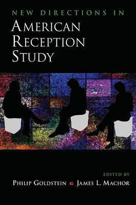 New Directions in American Reception Study by Philip Goldstein