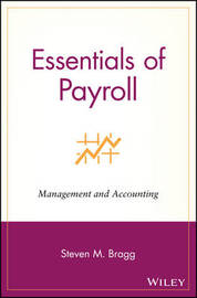 Essentials of Payroll by Steven M. Bragg