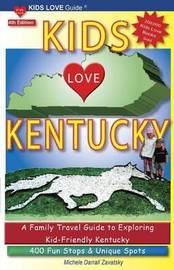 Kids Love Kentucky, 4th Edition by Michele Darrall Zavatsky