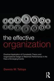 The Effective Organization by Dennis Tafoya