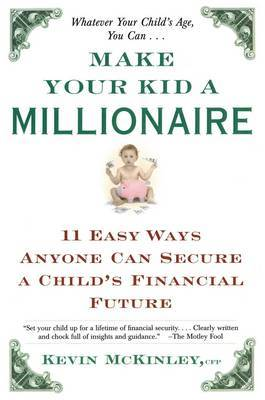 Make Your Kid a Millionaire by Kevin McKinley image