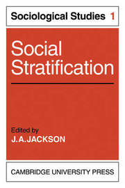 Social Stratification: Volume 1, Sociological Studies by J.A. Jackson image