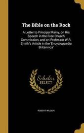 The Bible on the Rock by Robert Wilson