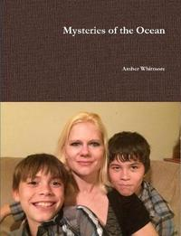 Mysteries of the Ocean by Amber Whitmore