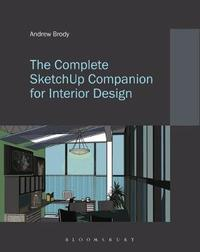 The Complete Sketchup(r) Companion for Interior Design by Andrew Brody