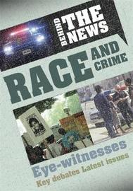 Behind the News: Race and Crime by Philip Steele