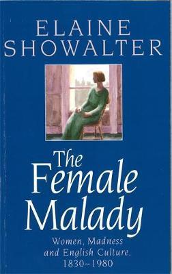 The Female Malady by Elaine Showalter image
