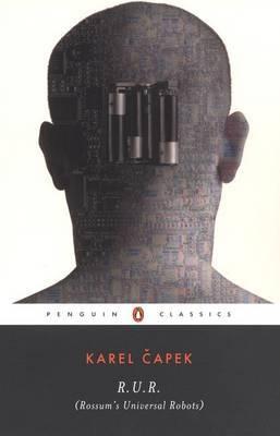 R.U.R. (Rossum's Universal Robots) by Karel eCapek