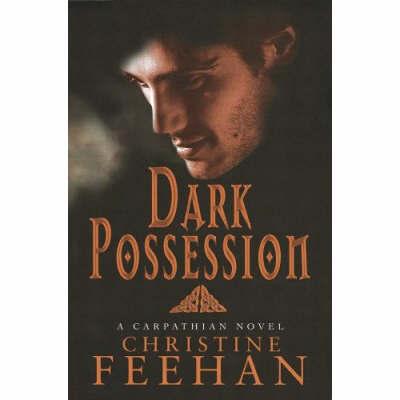 Dark Possession (The Carpathians #18) (UK Edition) by Christine Feehan