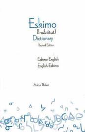 Eskimo-English / English-Eskimo (Inuktitut) Dictionary by Arthur Thibert image