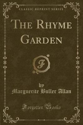 The Rhyme Garden (Classic Reprint) by Marguerite Buller Allan image