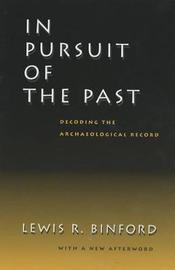 In Pursuit of the Past by Lewis R. Binford image