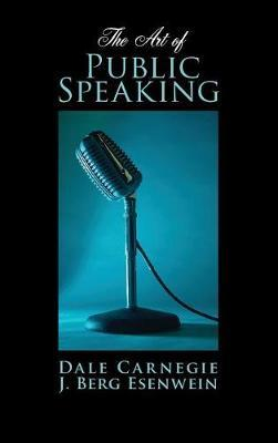 Art of Public Speaking by Dale Carnegie