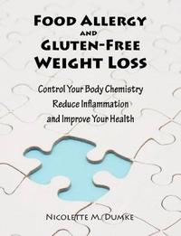 Food Allergy and Gluten-Free Weight Loss by Nicolette Marie Dumke