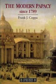 The Modern Papacy, 1798-1995 by Frank J. Coppa image