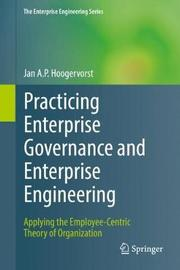 Practicing Enterprise Governance and Enterprise Engineering by Jan A.P. Hoogervorst